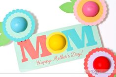 Mother's Day Printables with EOS Chapsticks! SO CUTE!!
