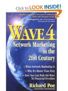 Wave 4: Network Marketing in the 21st Century: Richard Poe: 9780761517528: Amazon.com: Books