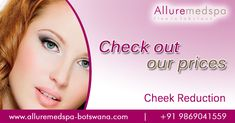 we are talking here about how to get gorgeous with cost-effective cheek reduction surgery in Gaborone, Francistown and Botswana.