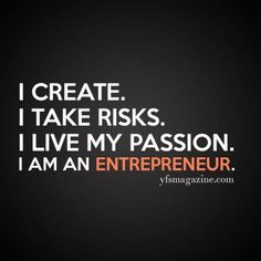I am an entrepreneur