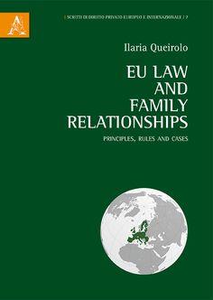 EU law and family relationship : principles, rules and cases / Ilaria Queirolo Aracne, 2015