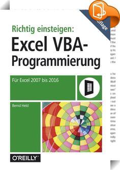 Richtig einsteigen: Excel VBA-Programmierung    ::  Dieses Buch hat sich als verständlicher Einstieg in Excel VBA außerordentlich bewährt. Auf Grundlage seiner Kurse und langjährigen Praxiserfahrung vermittelt Bernd Held das Wichtigste über Schleifen, Verzweigungen und die relevanten Objekte von Excel. In kurzer Zeit sind Sie in der Lage, Alltagsaufgaben erfolgreich zu lösen und sich das Leben erheblich zu erleichtern. Neben schnellen Erfolgserlebnissen bietet diese Einführung genau di...