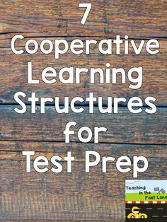 Teaching In The Fast Lane: 7 Cooperative Learning Structures to Rock Test Prep