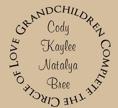 Grandchildren Complete Circle of Love, Family Wall Art Decal