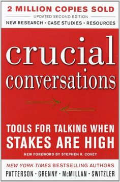 Crucial Conversations Tools for Talking When Stakes Are High, Second Edition: Kerry Patterson, Joseph Grenny, Ron McMillan, Al Switzler: 9780071771320: AmazonSmile: Books