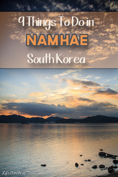 9 Things To Do in Namhae, South Korea by LifeOutsideofTexas.com #Namhae #Korea