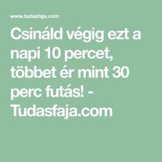 Csináld végig ezt a napi 10 percet, többet ér mint 30 perc futás! - Tudasfaja.com Keep Fit, Health Fitness, Healthy Recipes, Healthy Food, Yoga, Workout, Sports, Life, Beauty
