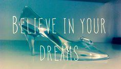 Nunca dejes de creer en tus sueños. Zapatilla de cristal de La Cenicienta