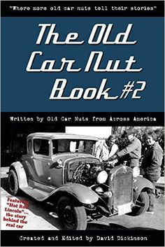 The Old Car Nut Book #2: Where more old car nuts tell their story, David Dickinson, eBook - Amazon.com