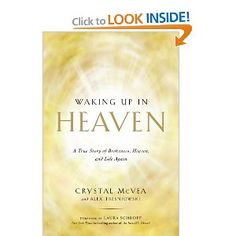 Amazon.com: Waking Up in Heaven: A True Story of Brokenness, Heaven, and Life Again (9781476711874): Crystal McVea, Alex Tresniowski: Books