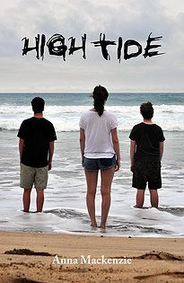 High Tide by Anna MacKenzie (senior fiction) Good Books, My Books, Habits Of Mind, High Tide, High School Students, Friendship, Fiction, Anna, About Me Blog