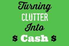 Turning Clutter into Cash | Organize 365