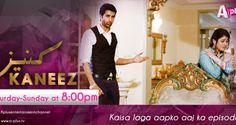 Kaneez Full Episode 69 Full Aplus on Dailymotion April Kaneez Episode 69 Online,Wa. Watch Drama Online, Pakistani Dramas Online, Geo Tv, Full Episodes