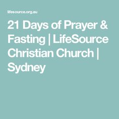 21 Days of Prayer & Fasting | LifeSource Christian Church | Sydney