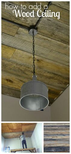 DIY:  How to Install a Wood Ceiling + How to Treat the Wood - this is a great post that shows how discarded lumber from a mill was cleaned and installed. This is an inexpensive way to give your space a rustic look.  Via Craftaholics Anonymous