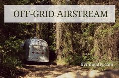 Young family attempts to outfit Vintage Airstream for mobile off-grid living. Simple & sustainable off-grid solutions.