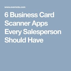 6 Business Card Scanner Apps Every Salesperson Should Have App Productivity Best