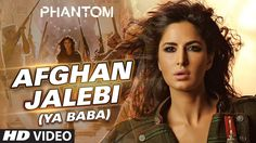 Afghan Jalebi (Ya Baba) VIDEO Song | Phantom | Saif Ali Khan, Katrina Ka...