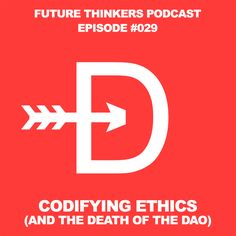 FTP029: The Death of #TheDAO and Codifying Ethics