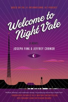 'Welcome to Night Vale' by Joseph Fink & Jeffrey Cranor