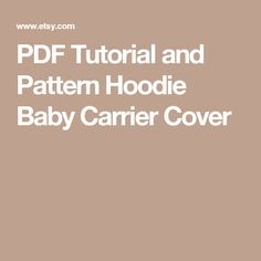 PDF Tutorial and Pattern Hoodie Baby Carrier Cover