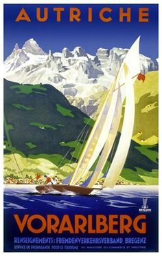 Vorarlberg by Berann 1927 Austria - Beautiful Vintage Poster Reproduction. This vertical Austrian travel poster features a sailboad on the sea heeling in the wind with snow cap mountains in the distance. Ski Posters, Cool Posters, Vintage Travel Posters, Vintage Ads, Tourism Poster, Retro Poster, Kunst Poster, Travel And Tourism, Travel Europe