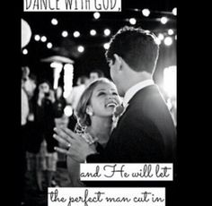 God will put the right man in my life I know it (: