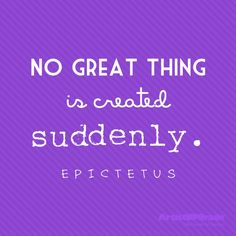 No great thing is created suddenly. - Epictetus  For more inspiration and ultimate life visit our website ==>> www.GhramaeJohnson.com  #lifecoach #quote #inspiration #motivation #coach #coaching #life #lifecoaching #Epictetus #appreciation #smallbiz #music #confidence #heal #hustle #selfimprovement #confidence #phychotherapy #selflove #BusinessCoach #Positivevibes #Dreams #MotivationalQuote #lifeQuotes #consciousness #decision #GhramaeJohnson #fear