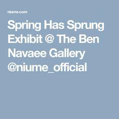 Spring Has Sprung Exhibit @ The Ben Navaee Gallery @niume_official