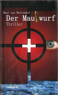 Der Maulwurf : Thriller by Dani von Wattenwyl | LibraryThing