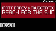 Matt Darey & MuseArtic - Reach For The Sun (Available December 2)