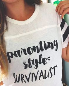 "This <a href=""http://go.redirectingat.com?id=74679X1524629&sref=https%3A%2F%2Fwww.buzzfeed.com%2Fmikespohr%2F17-funny-shirts-every-mom-needs-in-their-life&url=https%3A%2F%2Fwww.sassybritchesclothes.com%2Fproducts%2Fparenting-style-long-sleeve&xcust=4388531%7CAMP&xs=1"" target=""_blank"">stylish shirt</a> that promotes the most honest parenting style around."