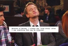 "How I Met Your Mother Confessions ""This..this...this is a true story..."""