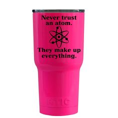 RTIC 20 oz Never Trust and Atom on Hot Pink Tumbler