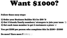 Who could use $1000 by next Friday? Contact me today to get started!!!