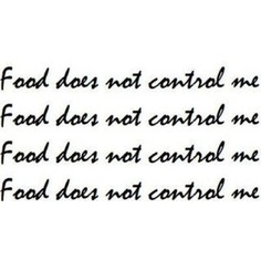 FOOD DOES NOT CONTROL ME ANYMORE!