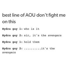 Well, I would be terrified too if I were an evil Hydra person and the Avengers were after me.