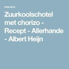 Zuurkoolschotel met chorizo - Recept - Allerhande - Albert Heijn