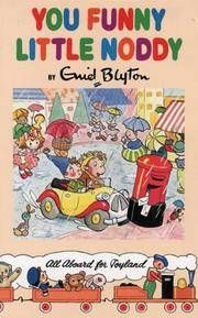 Book 10,   You funny little Noddy  First published1955  Illustrations by ????