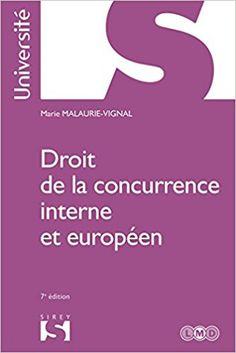 Droit de la concurrence interne et européen - 7e éd. - Marie Malaurie-Vignal