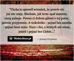 Chyba to sprawił wrzesień... #Przybora-Jeremi,  #Dzień, #Noc, #Smutek, #Tęsknota-i-żal