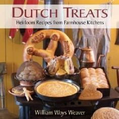 Dutch Treats: Heirloom Recipes from Farmhouse Kitchens (Hardcover) | Overstock.com Shopping - The Best Deals on International