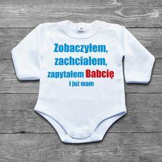 Zobaczyłem, zachciałem, zapytałem Babcię i już mam - body niemowlęce - Poczpol. Cool T Shirts, Funny Animals, Jokes, Lol, Humor, Kids, Anna, Meme, Clothes