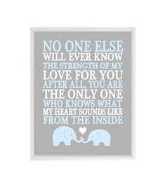 No One Else Will Ever Know The Strength Of My Love Quote, Baby Boy Nursery Wall Art, Elephant Nursery, Blue Gray Decor, Mother Son Art Print (Frames not included) You can customize print to your own color choices or use above color selection. Make them all the same color or all
