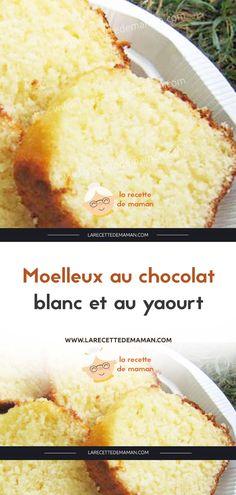 Moelleux au chocolat blanc et au yaourt – La Recette de maman