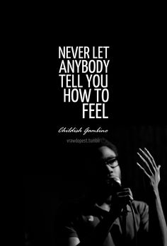A favorite of mine lately. Not because his music, but because of his energy. I watched a few interviews, and he is a smart talented ARTIST. He has a good head on his shoulders, and is doing him. Dope Quotes, Great Quotes, Inspirational Quotes, Music Lyrics, Music Quotes, Childish Gambino Quotes, Donald Glover, Artist Quotes, Life Inspiration
