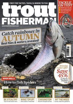 In the latest issue of Trout Fisherman: Catch rainbows in Autumn, tackle on test, how to fish Spiders, amazing reader offer on Hardy Shadow rods & more! Fishing Magazines, Fishing Books, Carp Fishing, Trout Fishing, How To Catch Trout, Sea Angling, Types Of Fish, Digital Text, New Books