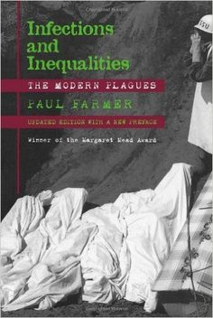 Infections and Inequalities: The Modern Plagues, Updated with a New Preface: Paul Farmer: 9780520229136: AmazonSmile: Books