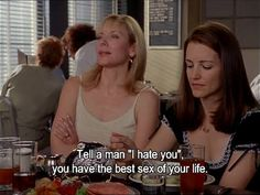 "Tell a man ""I hate you"", you have the best sex of your life."