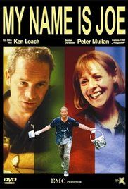 My Name Is Joe Ken Loach Watch Online. Two thirtysomethings, unemployed former alcoholic Joe and community health worker Sarah, start a romantic relationship in the one of the toughest Glasgow neighbourhoods.